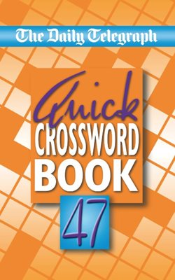 Book cover for Daily Telegraph Quick Crossword Book 47
